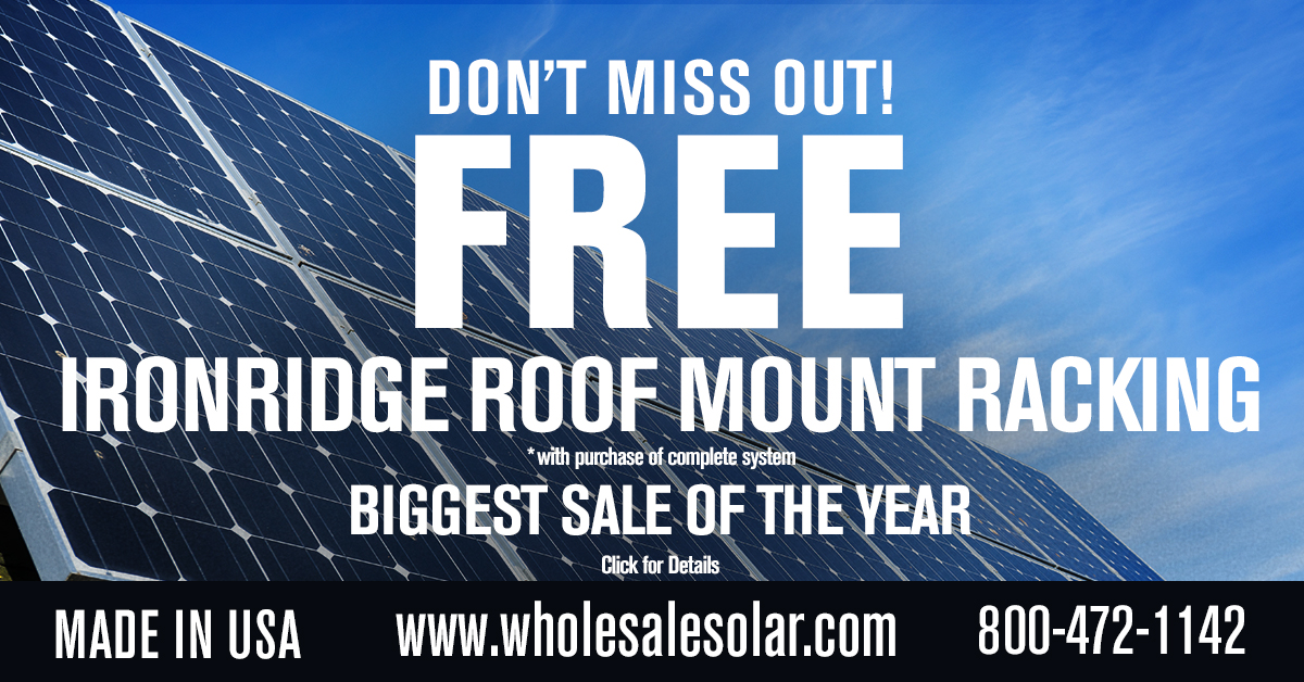 Don't Miss Out! Free IronRidge Roof Mount Racking! Our biggest sale of the year.